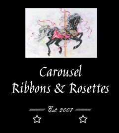 Welcome to Carousel Ribbons and Rosettes | Fair Oaks, CA